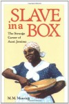 Slave in a Box: The Strange Career of Aunt Jemima - M.M. Manring