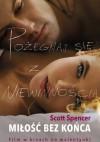 Miłość bez końca - Scott Spencer