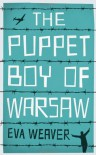 The Puppet Boy Of Warsaw - Eva Weaver