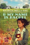 R My Name Is Rachel - Patricia Reilly Giff