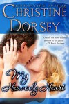 My Heavenly Heart (The MacQuaid Brothers Trilogy) - Christine Dorsey