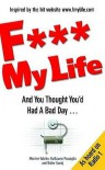 F My Life: And You Thought You'd Had A Bad Day - Maxime Valette, Guillaume Passaglia, Didier Guedj