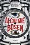 Die Alchemie des Bösen (Miss Temple & ihre Gefährten, #3) - Gordon Dahlquist, Susanna Mende