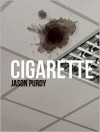 Cigarette - Jason Purdy,  Bronagh Jervis (Illustrator)