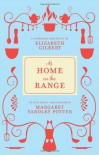 At Home on the Range - Margaret Yardley Potter, Elizabeth Gilbert