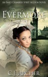 Evermore (Emily Chambers Spirit Medium trilogy #3) - C.J. Archer