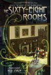 The Sixty-Eight Rooms - Marianne Malone, Greg Call