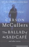 The Ballad of the Sad Café and Other Stories - Carson McCullers