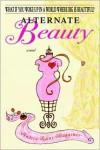 Alternate Beauty - Andrea Rains Waggener