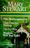 The Moonspinners/Nine Coaches Waiting/The Ivy Tree/Madam, Will You Talk? - Mary Stewart