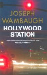Hollywood Station (Hollywood, #1) - Joseph Wambaugh