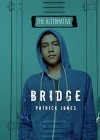 Bridge (The Alternative) - Patrick Jones