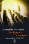 Der Rest War Schweigen. Anastasijas Zweiter Fall - Alexandra Marinina, Alexandra Marinina, Natascha Wodin