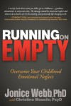 Running on Empty: Overcome Your Childhood Emotional Neglect - Jonice Webb, With Christine Musello