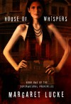 House of Whispers: Book One of the Supernatural Properties Series - Margaret Lucke