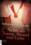 Nichts als Sonne, Strand und Liebe - Roxanne St. Claire