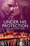 Under His Protection - Katie Reus