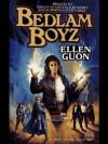 Bedlam Boyz (Bedlam's Bard, #3) - Ellen Guon