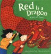 Red is a Dragon: A Book of Colors - Roseanne Thong, Grace Lin