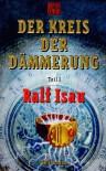 Der Kreis der Dämmerung, Tl.1 - Ralf Isau