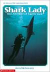 Shark Lady: True Adventures of Eugenie Clark - Ann McGovern, Ruth Chew