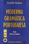 Moderna Gramatica Portuguesa (Portuguese Edition) - Evanildo Bechara