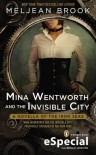 Mina Wentworth and the Invisible City (Iron Seas, #1.5) - Meljean Brook