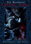 The Bohemian Gothic Tarot - Karen Mahony;Alex Ukolov