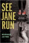 See Jane Run - Hannah Jayne