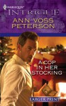 A Cop in Her Stocking (Harlequin Intrigue (Larger Print)) - Ann Voss Peterson