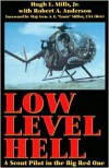 Low Level Hell: A Scout Pilot in the Big Red One - Hugh L. Mills Jr.,  Robert A. Anderson