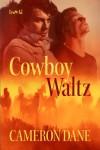 Cowboy Waltz - Cameron Dane