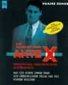 Die Wahrheit über Akte X. Geheimnisse, Verschwörungen, Hintergründe. - Ngaire E. Genge