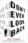 Don't Ever Look Back: A Mystery - Daniel  Friedman