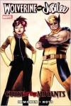 Wolverine and Jubilee: Curse of the Mutants - Kathyrn Immonen,  Phil Noto (Illustrator)