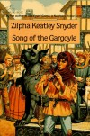 Song of the Gargoyle - Zilpha Keatley Snyder