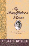 My Grandfather's House: Scenes of Childhood and Youth - Charles Ritchie