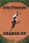 Change-up: Mystery at the World Series - John Feinstein