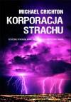 Korporacja strachu - Michael Crichton, Robert Waliś