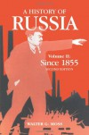 A History of Russia, Volume 2: Since 1855 - Walter G. Moss