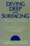 Diving Deep and Surfacing: Women Writers on Spiritual Quest - Carol P. Christ