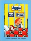 Aggie the Brave - Lori Ries, Frank W. Dormer