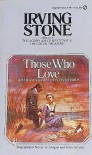 Those Who Love - Irving Stone