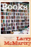 Books: A Memoir - Larry McMurtry