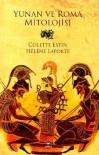 Yunan ve Roma Mitolojisi - Colette Estin, Hélène Laporte, Musa Eran