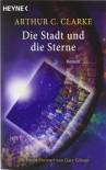 Die Stadt und die Sterne - Arthur C. Clarke