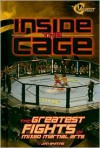 Inside the Cage: The Greatest Fights of Mixed Martial Arts - Jim Whiting