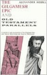 The Gilgamesh Epic and Old Testament Parallels (Phoenix Books) - Alexander Heidel