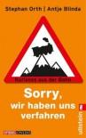 Sorry, wir haben uns verfahren - Antje Blinda, Stephan Orth
