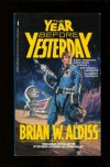 The Year Before Yesterday - Brian W. Aldiss